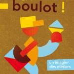 Au boulot! / Jean Gourounas (Atelier du poisson soluble)