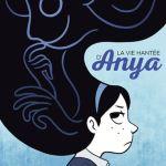 La vie hantée d'Anya – Vera Brosgol (Rue de Sèvres)