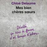 Mes bien chères soeurs – Chloé Delaume (Seuil)
