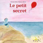 Le petit secret – Séverine Vidal et Clémence Monnet (Ed. des Eléphants)
