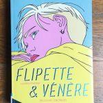Flipette et Vénère – Lucrèce Andreae (Delcourt)