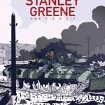 Stanley Greene. Une vie à vif / JD Morvan & Tristan Fillaire (Delcourt)