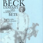 L'enfant qui cherchait la petite bête et autres contes inédits et retrouvés – Beatrix Beck (Chemin de fer)