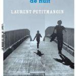 Ce qu'il faut de nuit – Laurent Petitmangin (La Manufacture de livres)