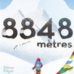8848 mètres – Silène Edgar (Casterman)
