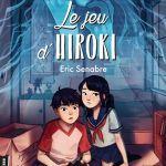 Le jeu d'Hiroki – Eric Senabre (Didier jeunesse)
