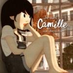 Je suis Camille -Jean-Loup Felicioli (Syros)