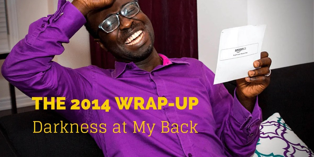 The 2014 Wrap-Up: Darkness at My Back (Banner)