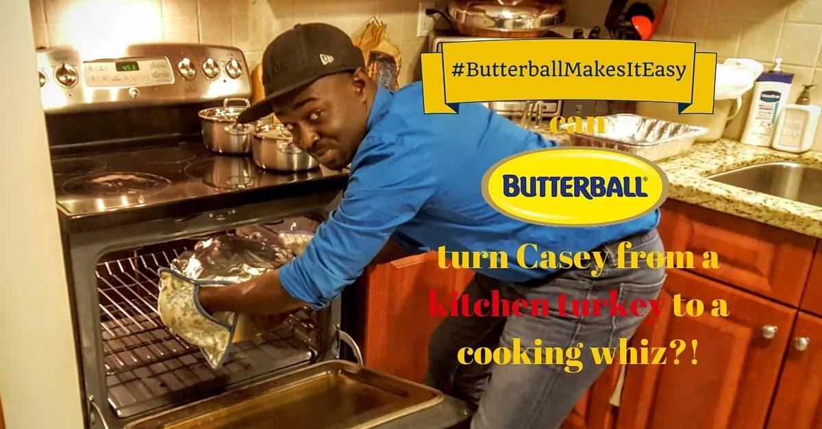 #ButterBallMakesItEasy — Can Butterball Canada Turn Casey From a Kitchen Turkey to a Cooking Whiz- (Featured Image)