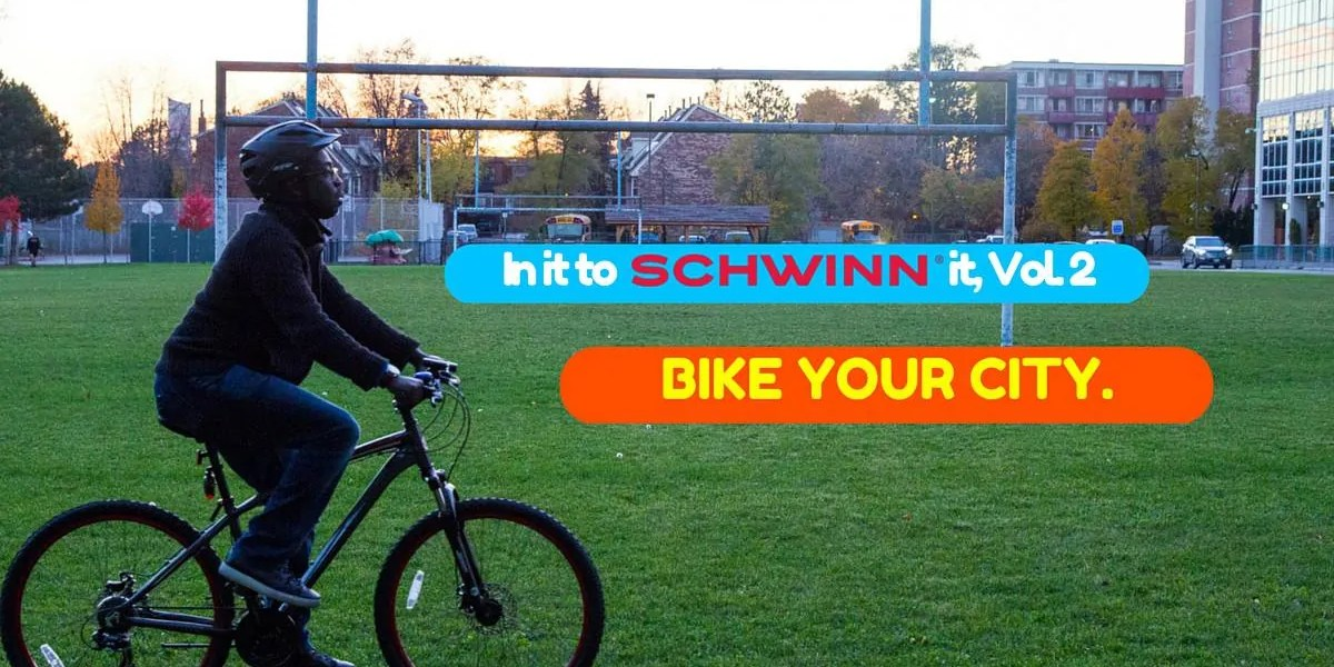 In It to Schwinn It, Vol. 2 — BIKE YOUR CITY. (Featured Image v2)
