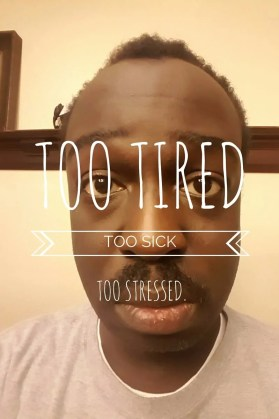 Mo' Blogging, Mo' Problems—Why My November Wasn't Full of Movember!—Too Tired, Too Sick, Too Stressed.