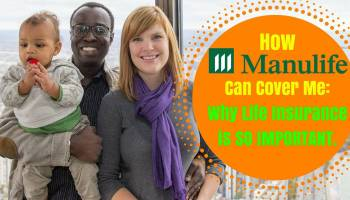 How Manulife Can Cover Me — Why Life Insurance is SO IMPORTANT (Featured Image)