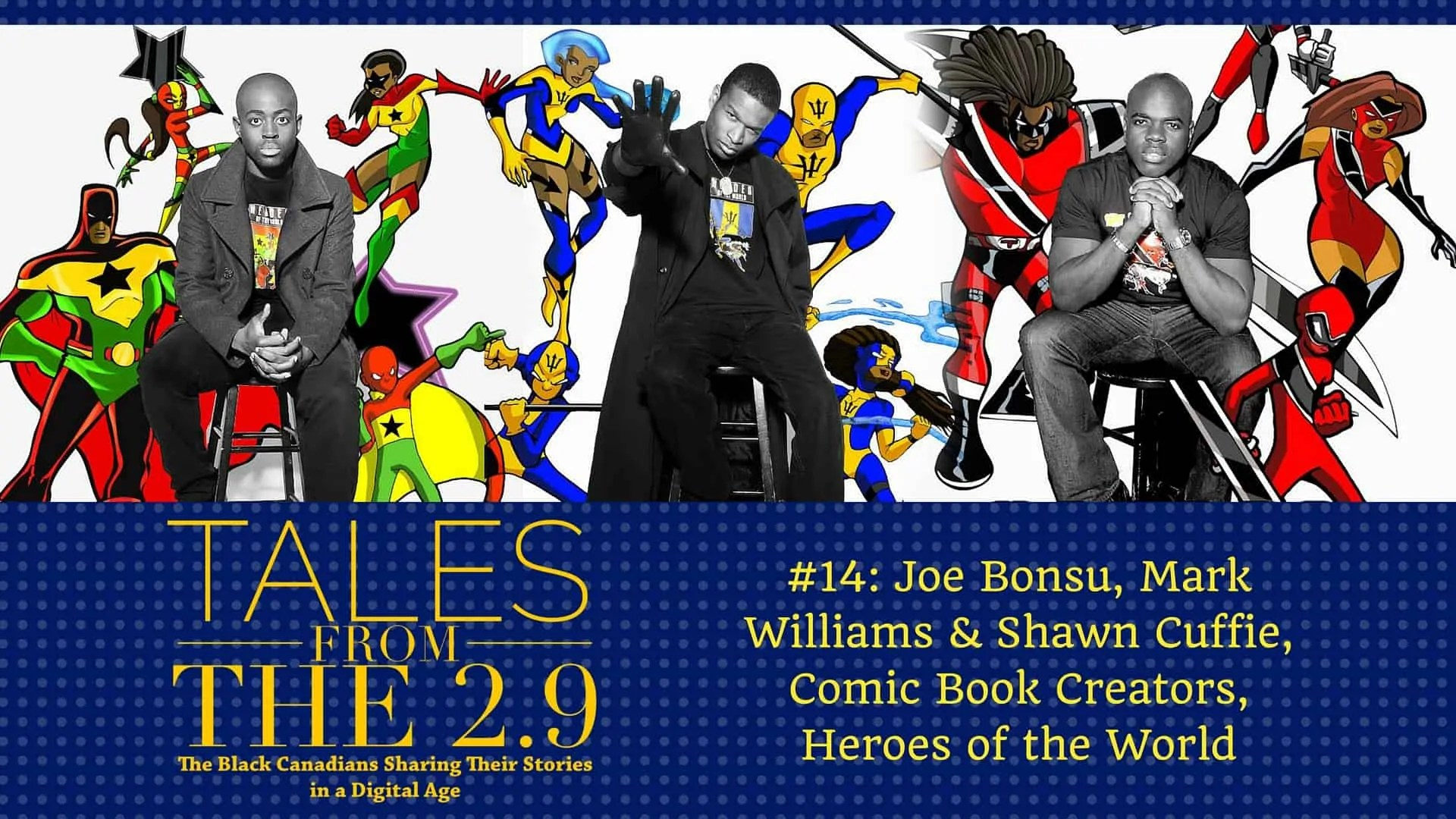 Tales from the 2.9 — #14- Joe Bonsu, Mark Williams & Shawn Cuffie (Featured Image)
