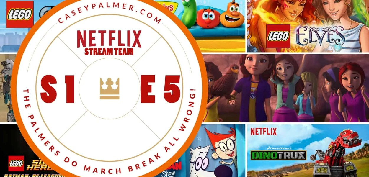 Netflix Stream Team, Season One, Episode Five — The Palmers Do March Break ALL Wrong. (Featured Image)