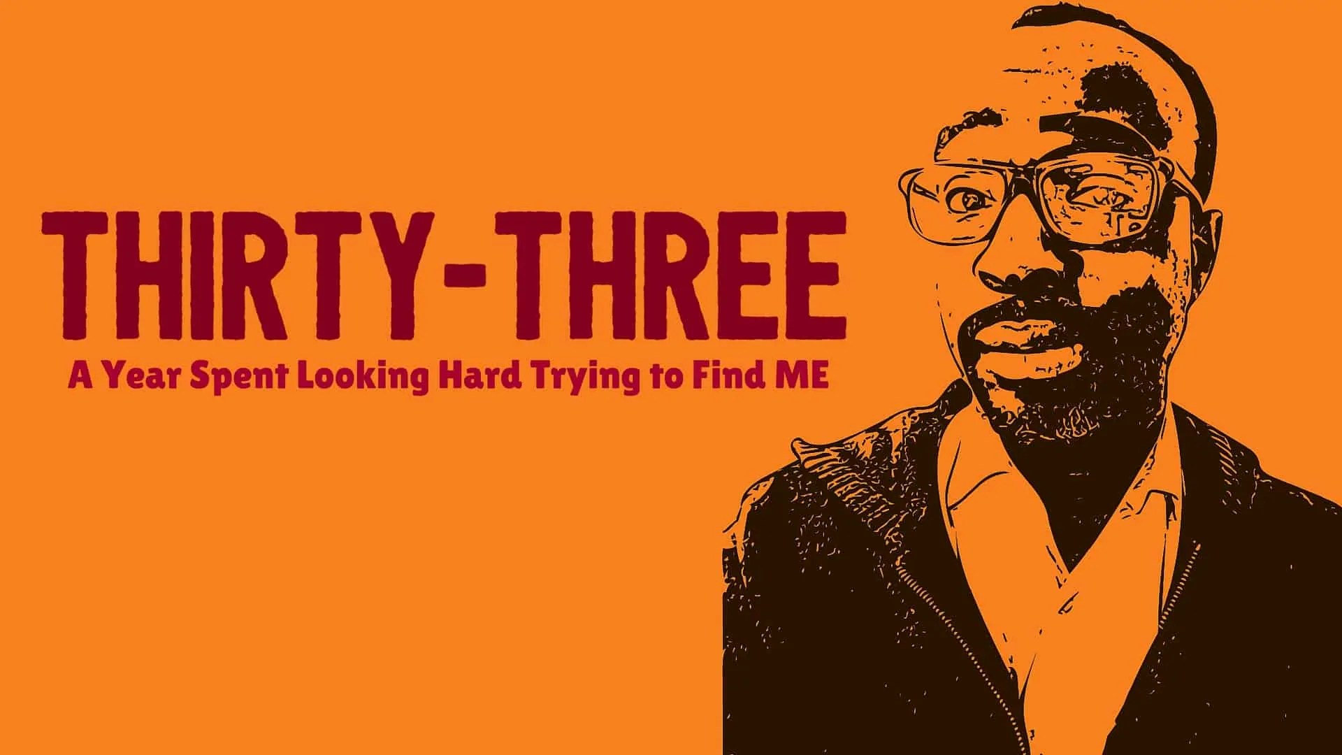 Thirty-Three- A Year Spent Looking Hard Trying to Find ME. (Featured Image)