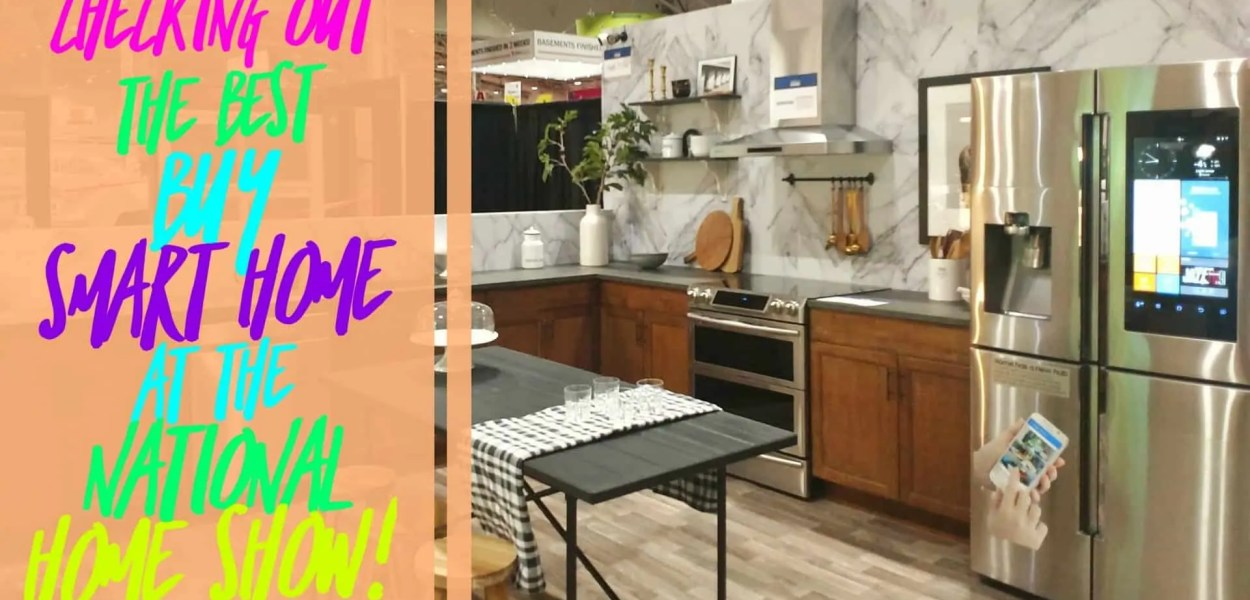 Checking out the Best Buy Smart Home at the National Home Show! (Featured Image)
