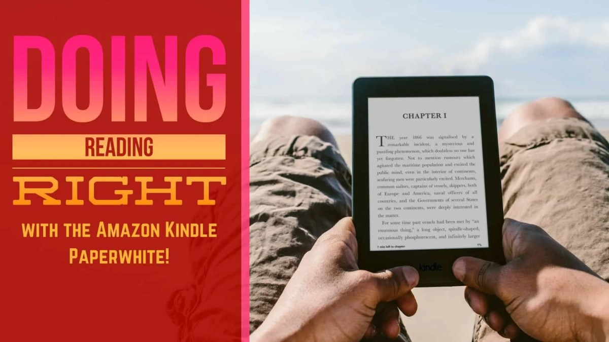 Doing Reading Right with the Amazon Kindle Paperwhite! (Featured Image)