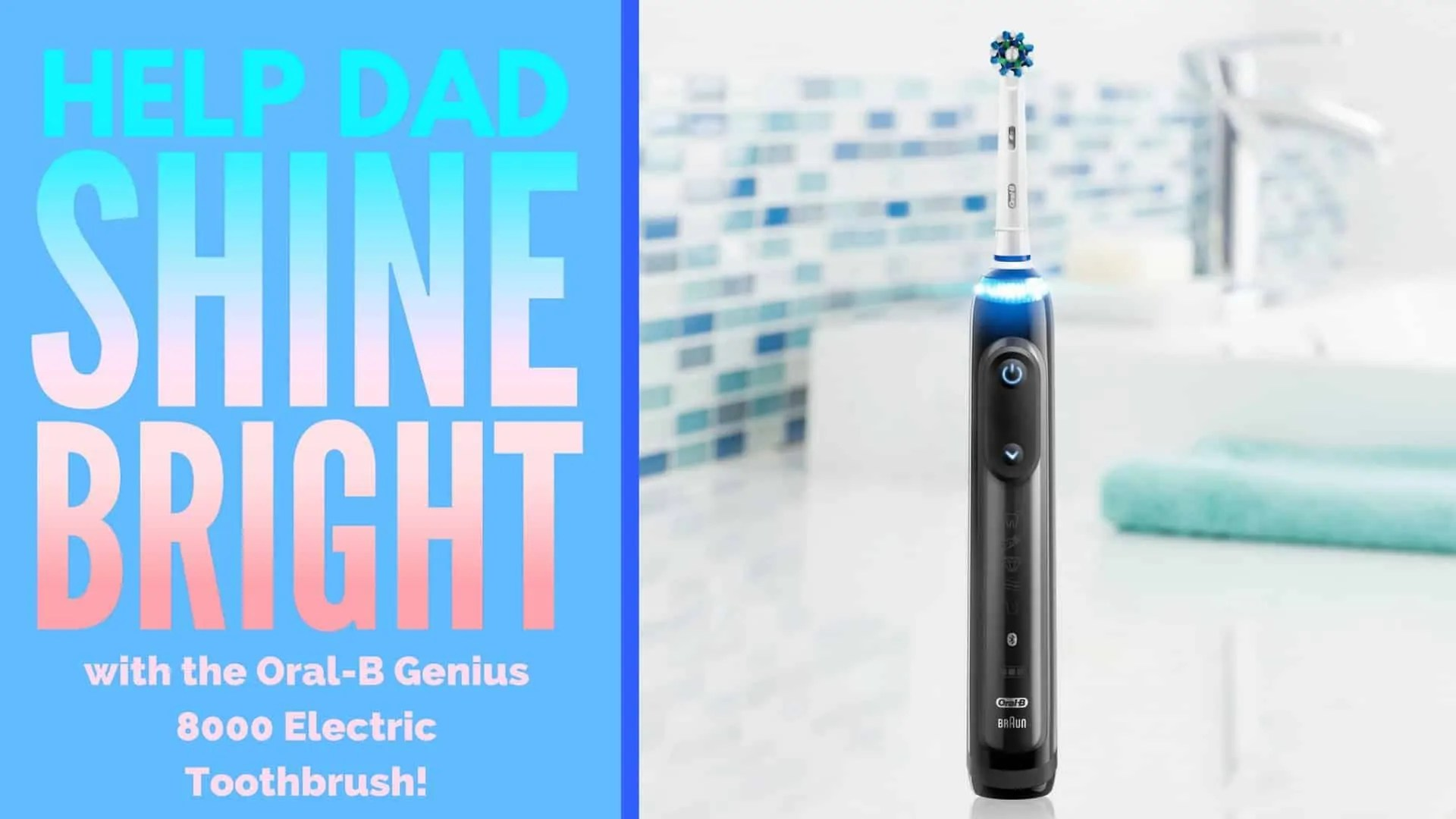 Help Dad Shine Bright with the Oral-B Genius 8000 Electric Toothbrush! (Featured Image)