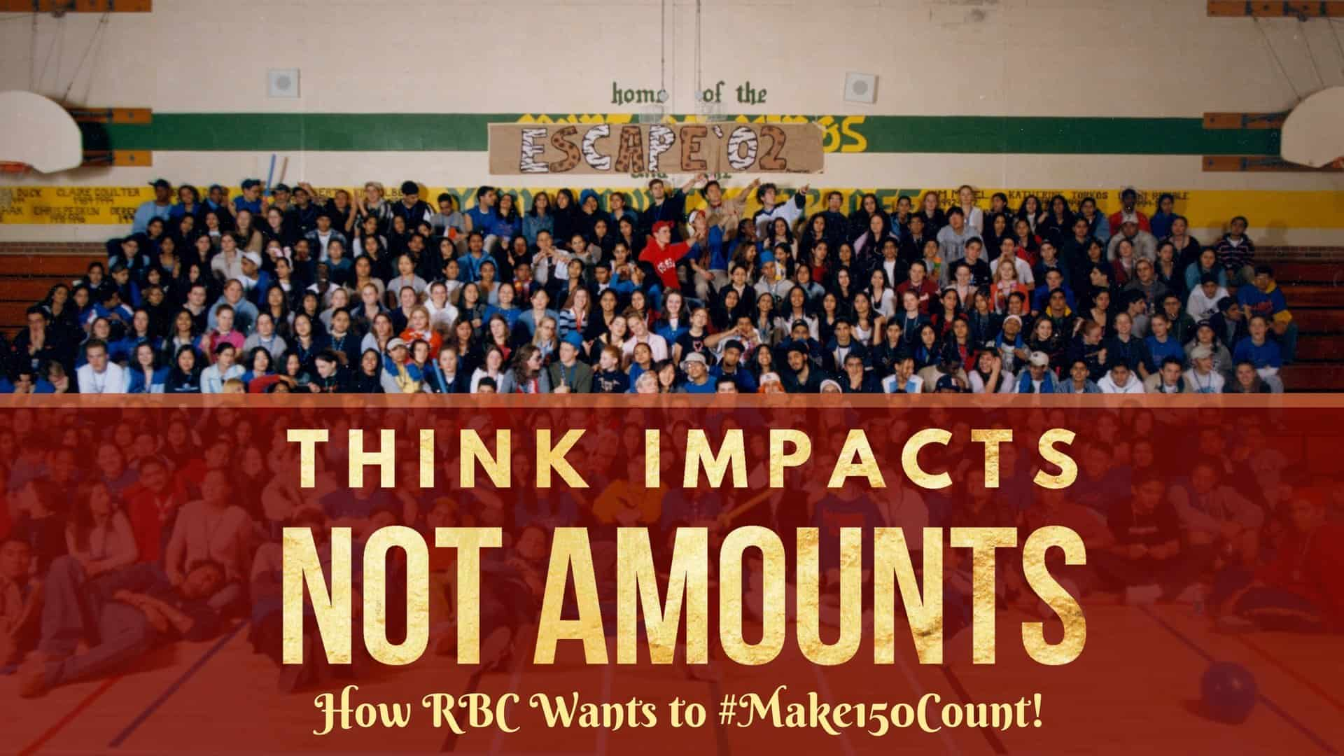 Think Impacts Not Amounts — How RBC Wants to #Make150Count! (Featured Image)