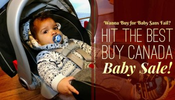 Wanna Buy for Baby Sans Fail- Hit the Best Buy Canada Baby Sale! (Featured Image)