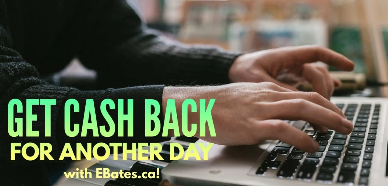 Get Cash Back for Another Day with EBates.ca! (Featured Image)