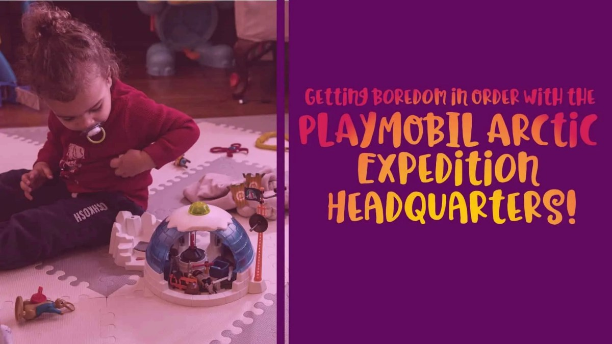 Getting Boredom in Order with the PLAYMOBIL Arctic Expedition Headquarters! (Featured Image)