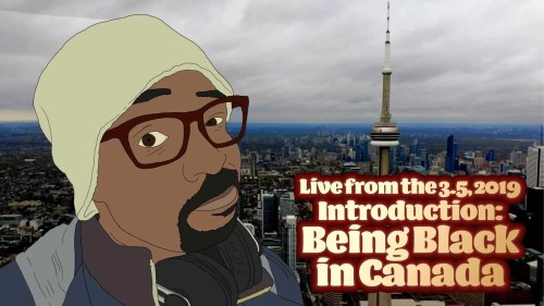 Live from the 3.5, 2019 — Intro — Being Black in Canada (Featured Image)