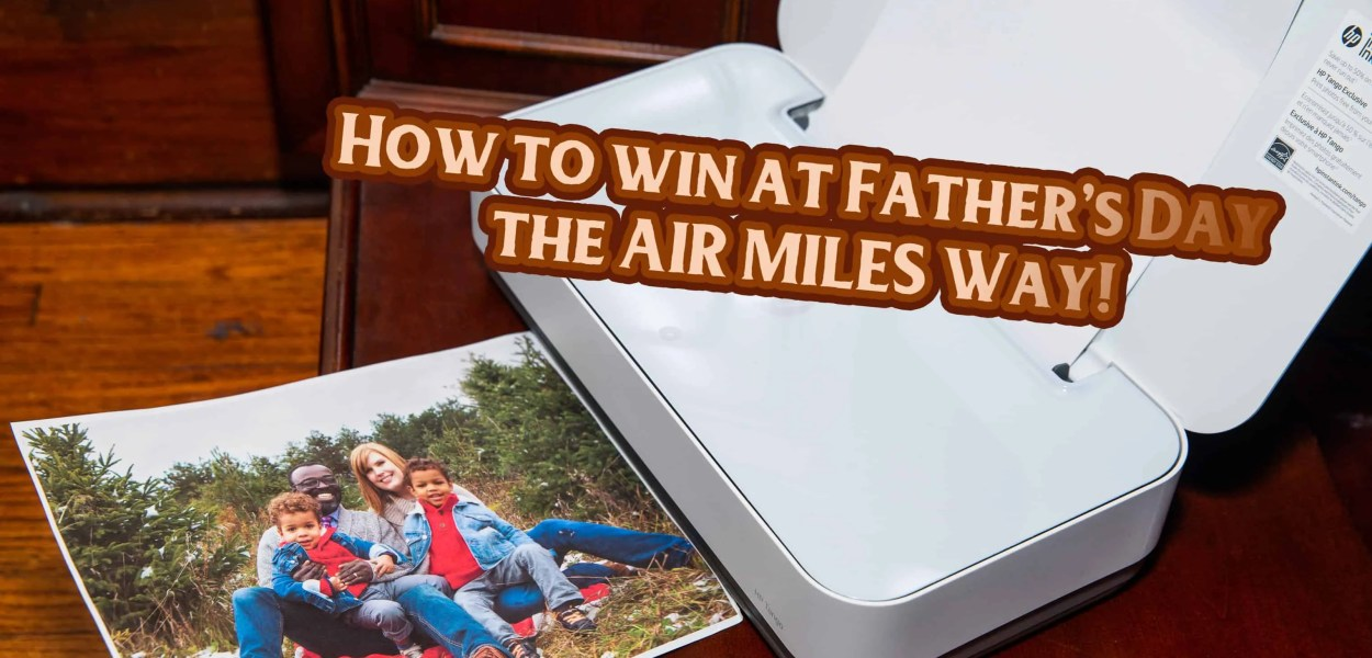 How to win at Father's Day the AIR MILES Way! (Featured Image)