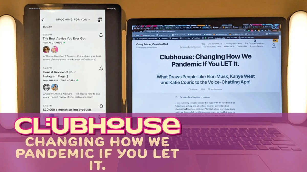 "A photo of Clubhouse on my iPad Pro and my MacBook Pro with a draft of my blog post about Clubhouse on my desk with a Philips Hue light bar on either side. The text ""Clubhouse: Changing How We Pandemic... If We LET It"" is placed over the image."
