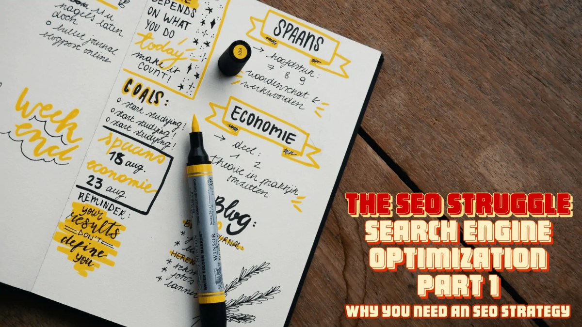 "A photo of an open planner with ideas written in it and the text overlaid reads: ""The SEO Struggle 