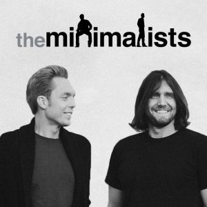 Podcast - The Minimalists - Cashflow Cop Police Financial Independence Blog
