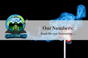 Our Numbers - From the very beginning - Cashflow Cop Police Financial Independence