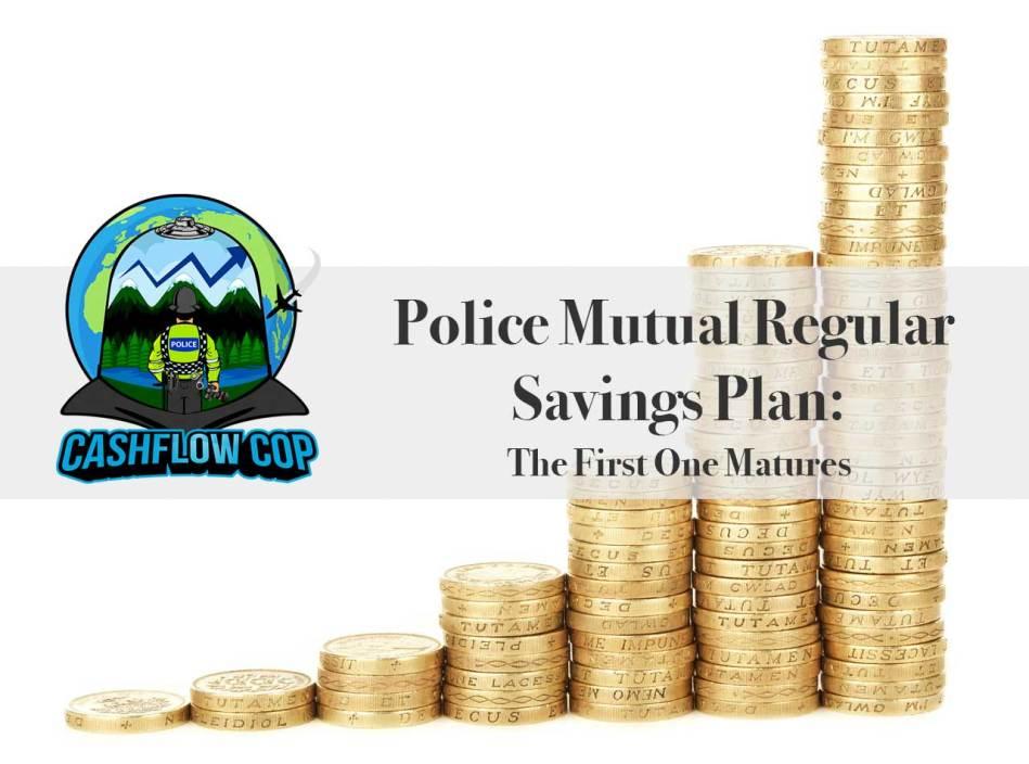 Police Mutual Regular Savings Plan: The First One Matures