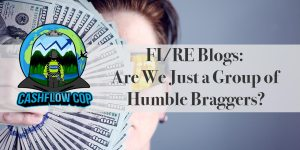 Humble Braggers - Cashflow Cop Police Financial Independence