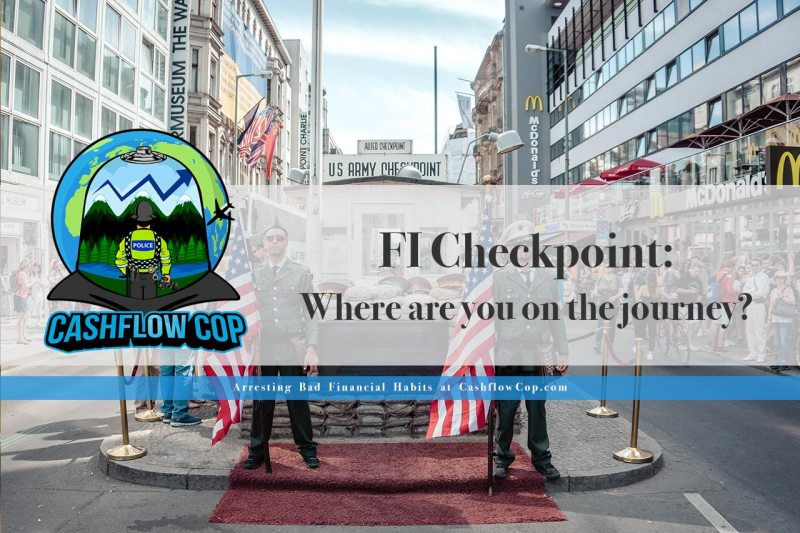 Checkpoints-to-FI-Title-Image - My Stone of Life - Cashflow Cop Police Financial Independence