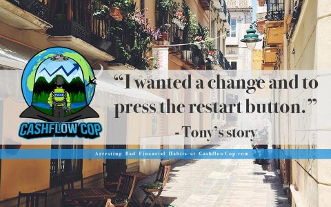 Humans of FI - Story 2 - Tony's Story - Cashflow Cop Police Financial Independence