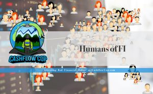 Humans of FI - Cashflow Cop Police Financial Independence