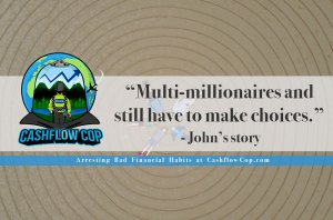 Humans of FI - Story 3 - John's Story - Cashflow Cop Police Financial Independence