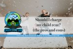 Should I charge my child rent? (the pros and cons)