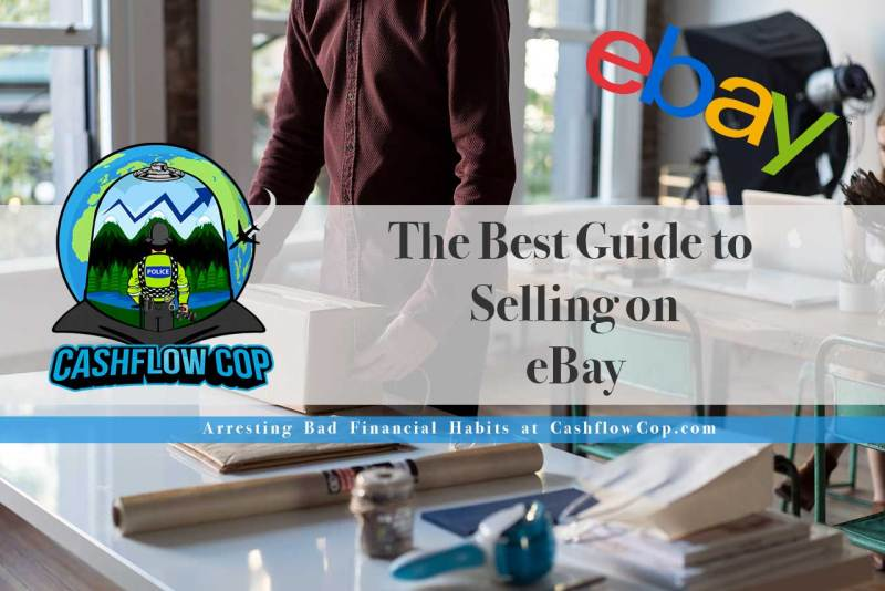 The best guide to selling on eBay - Cashflow Cop Police Financial Independence