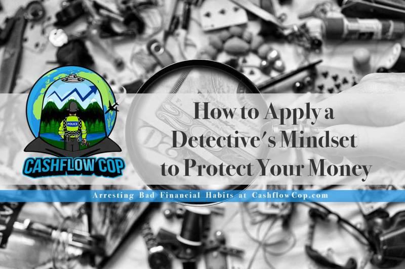 Detective Mindset - Cashflow Cop Police Financial Independence