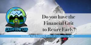 Financial Grit - Cashflow Cop Police Financial Independence