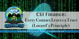 CSI Finance - Cashflow Cop Police Financial Independence