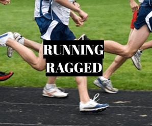 Running Ragged