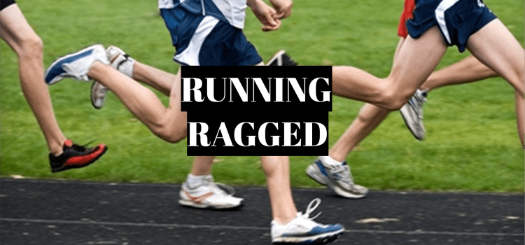 Running Ragged