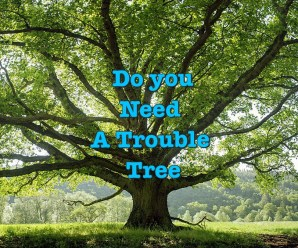 Do you need a trouble tree?