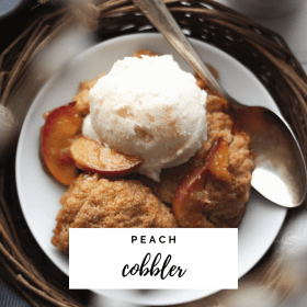 Peach Cobbler Recipe - Cashmere & Cocktails