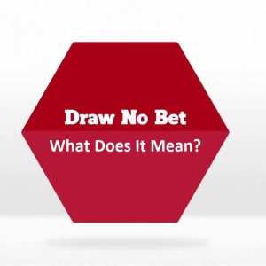 Draw no bet meaning
