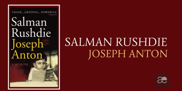 Salman Rushdie: Joseph Anton. Memorias