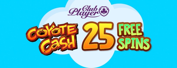 Club Player Casino Coyote Cash 25 FREE Spins RTG RealTime Gaming slot game